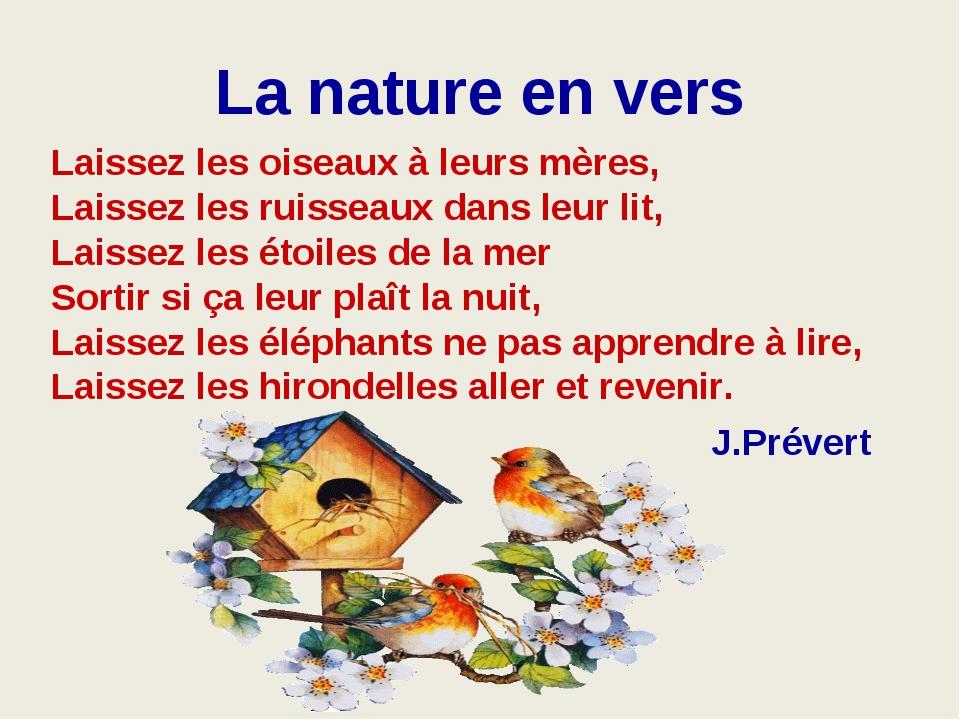 La nature en vers Laissez les oiseaux à leurs mères, Laissez les ruisseaux da...