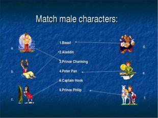 Match male characters: 1.Beast 2.Aladdin 3.Prince Charming 4.Peter Pan 5.Capt