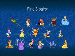 Find 8 pairs: 1. 2. 3. 4. 5. 6. 7.7 7. 8. 9. 10. 11. 12. 13. 14. 15. 16.