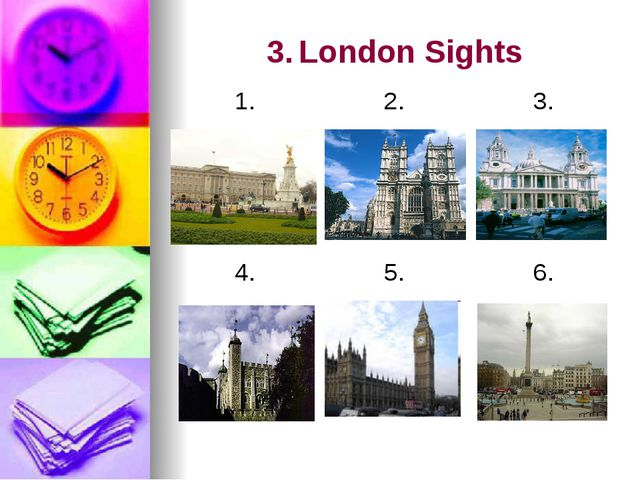 3.London Sights 1. 2. 3. 4. 5. 6.