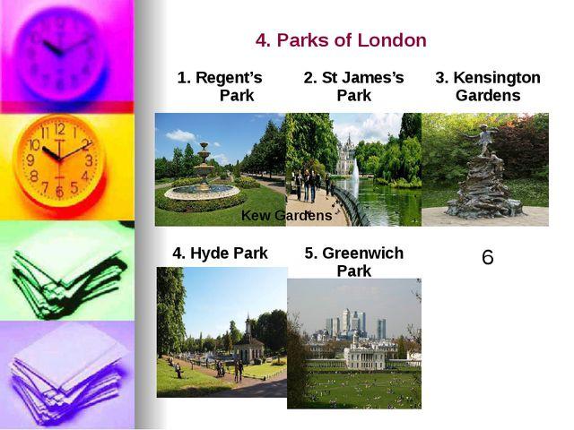 4. Parks of London Kew Gardens 1.Regent's Park 2.St James's Park 3.Kensington...