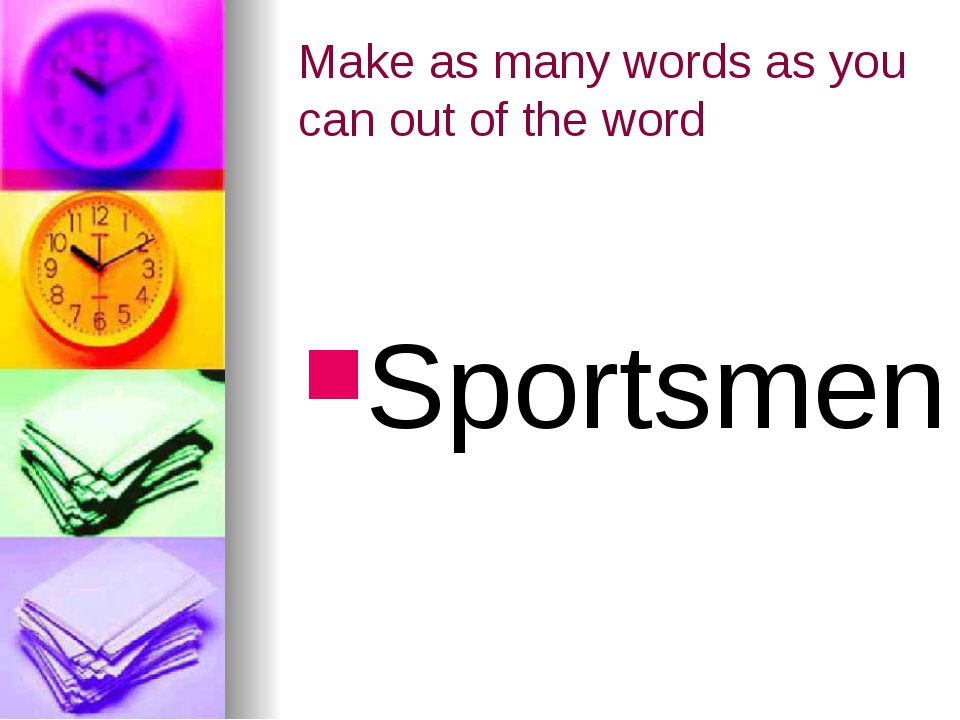Make as many words as you can out of the word Sportsmen