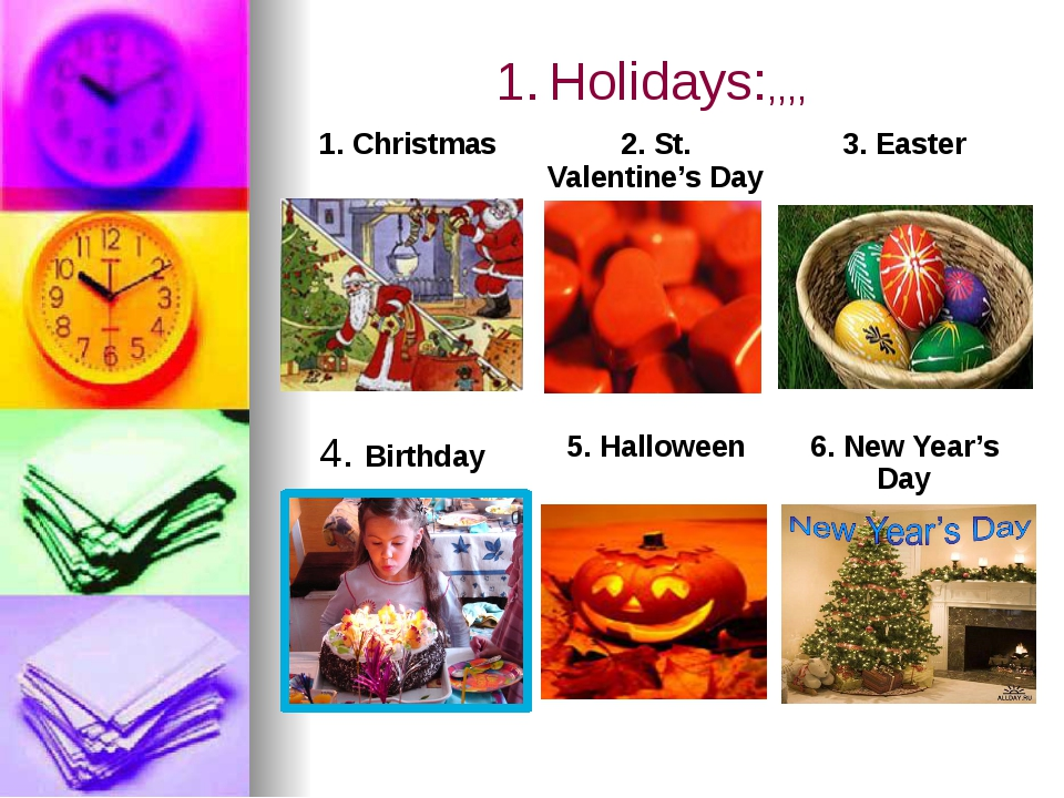 1.Holidays:,,,, 1.Christmas 2.St. Valentine's Day 3.Easter 4.Birthday 5.Hall...