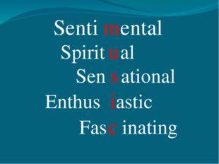 Senti ental Spirit al Sen ational Enthus astic Fas inating m u s i c