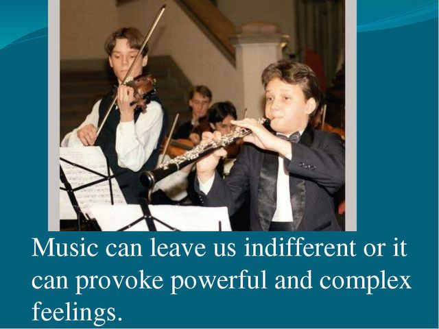 Music can leave us indifferent or it can provoke powerful and complex feelin...