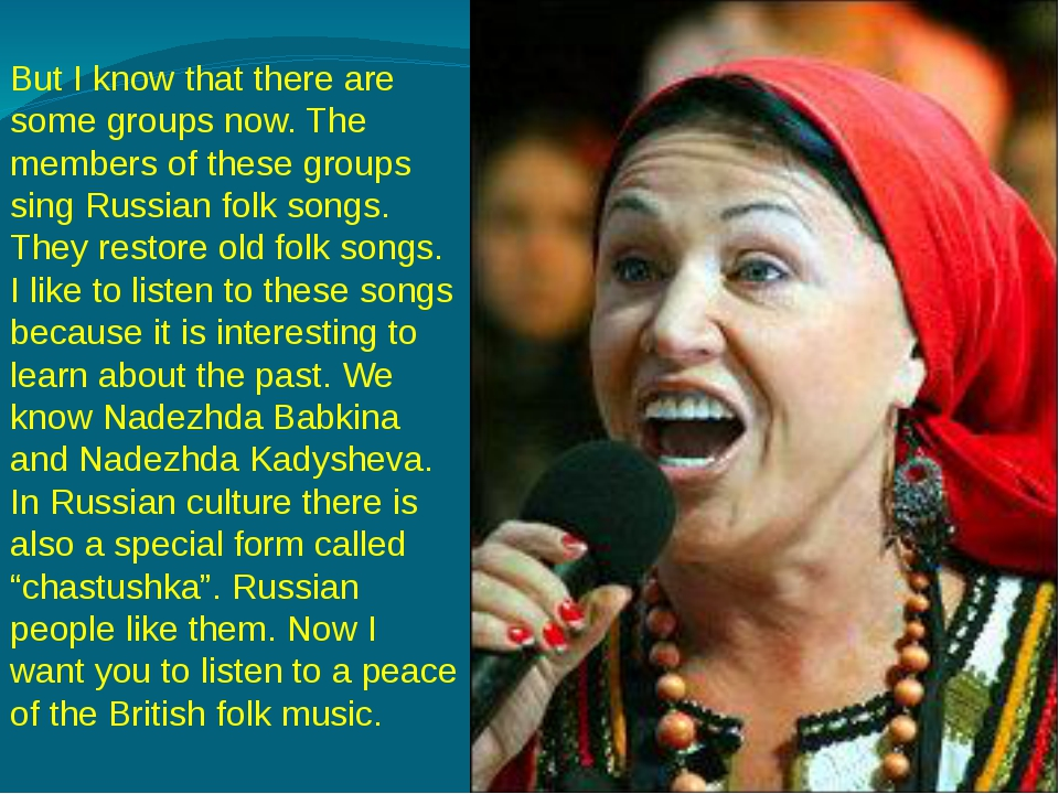 But I know that there are some groups now. The members of these groups sing R...