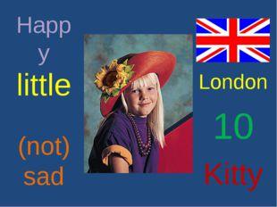 Happy little (not) sad London 10 Kitty