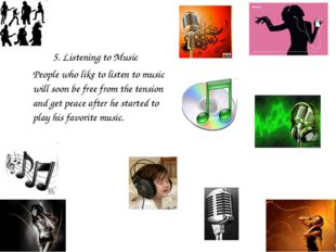 5. Listening to Music People who like to listen to music will soon be free f