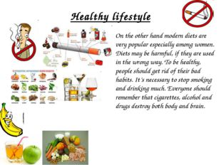 Healthy lifestyle On the other hand modern diets are very popular especially