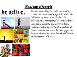 Healthy lifestyle Besides according to statistics most of crimes are committ
