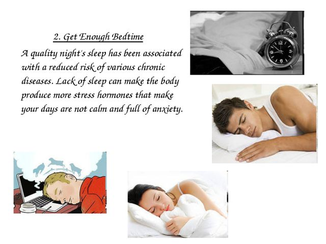2. Get Enough Bedtime A quality night's sleep has been associated with a red...