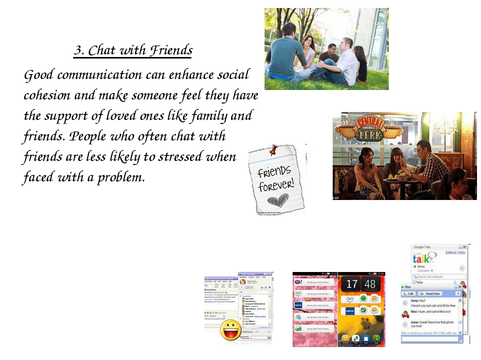 3. Chat with Friends Good communication can enhance social cohesion and make...