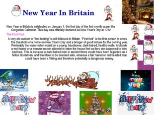New Year In Britain New Year in Britain is celebrated on January 1, the first