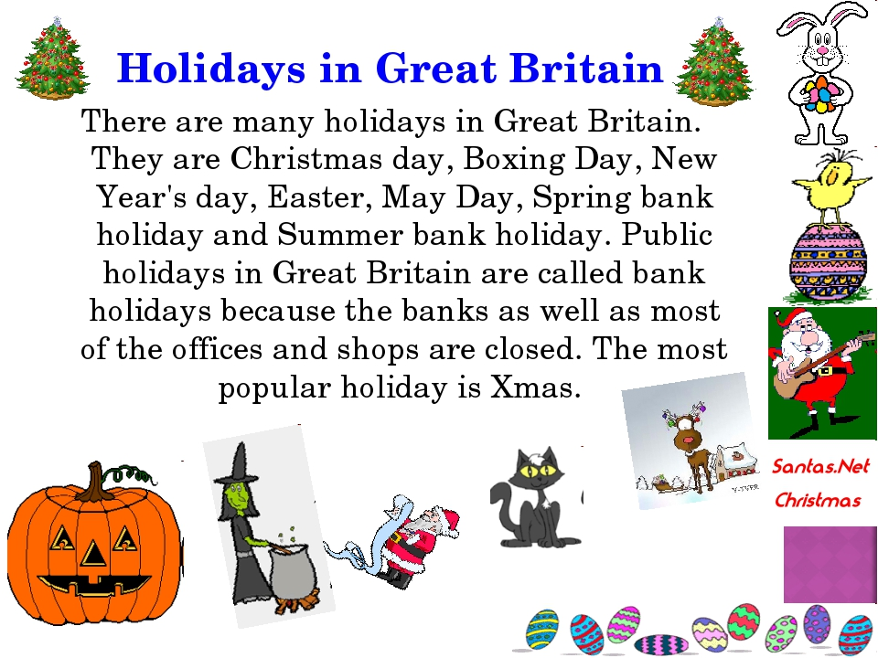 Holidays in Great Britain There are many holidays in Great Britain. They are...