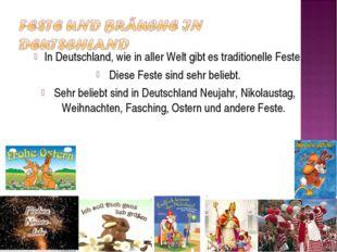 In Deutschland, wie in aller Welt gibt es traditionelle Feste. Diese Feste si