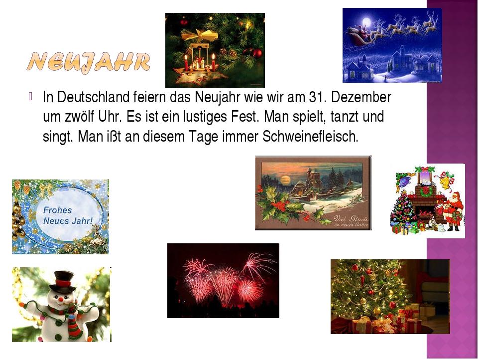 In Deutschland feiern das Neujahr wie wir am 31. Dezember um zwölf Uhr. Es is...