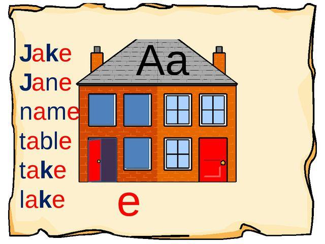 Aa Jake Jane name table take lake e