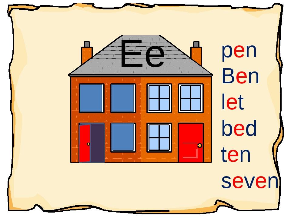 Ee pen Ben let bed ten seven