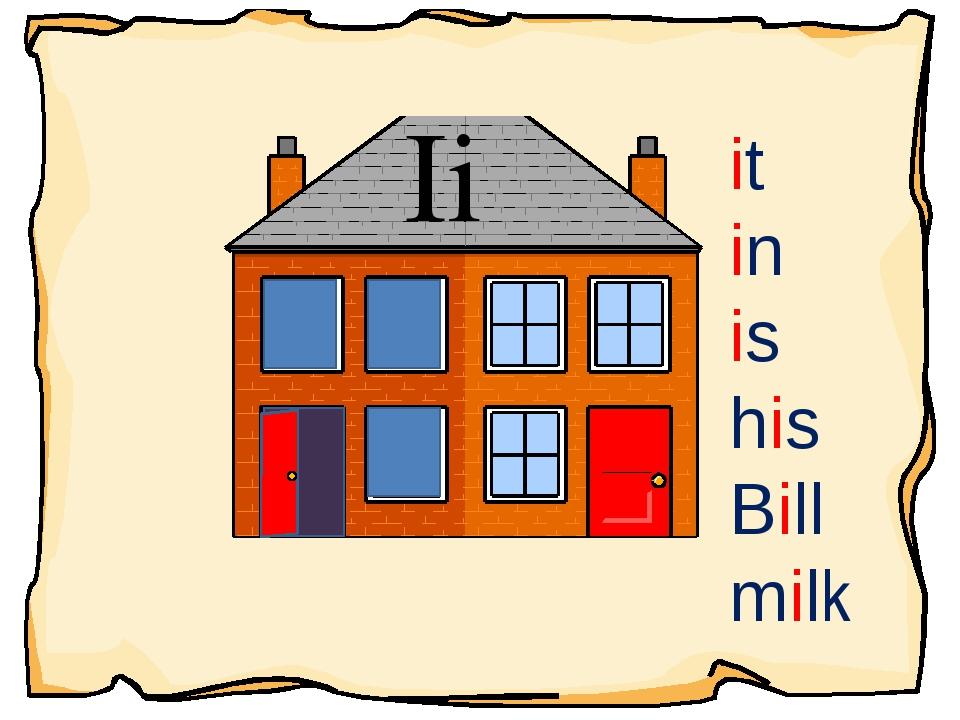 Ii it in is his Bill milk