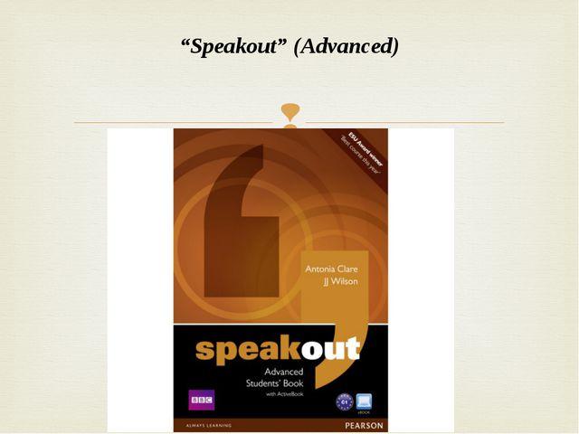 """Speakout"" (Advanced) "