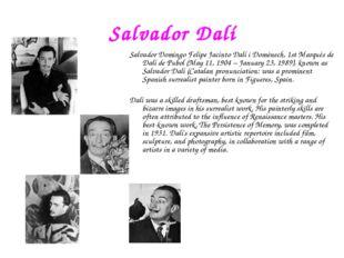 Salvador Dalí Salvador Domingo Felipe Jacinto Dalí i Domènech, 1st Marqués de