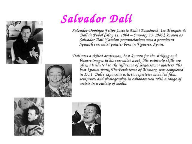 Salvador Dalí Salvador Domingo Felipe Jacinto Dalí i Domènech, 1st Marqués de...