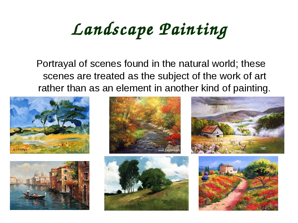 Landscape Painting Portrayal of scenes found in the natural world; these scen...