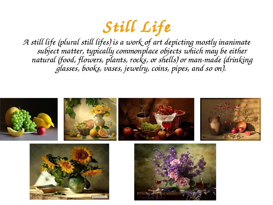 Still Life A still life (plural still lifes) is a work of art depicting mostl...