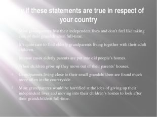Say if these statements are true in respect of your country Most grandparents