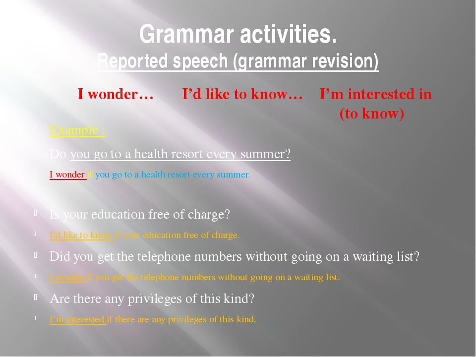 Grammar activities. Reported speech (grammar revision) Example : Do you go to...