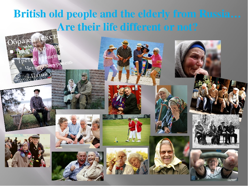 British old people and the elderly from Russia… Are their life different or...