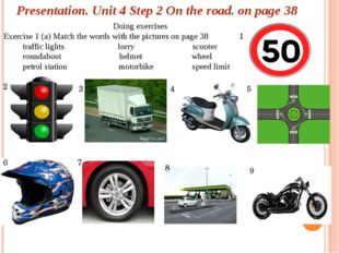 Presentation. Unit 4 Step 2 On the road. on page 38 Doing exercises Exercise