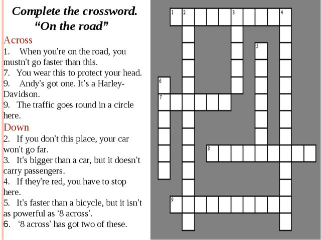 "Complete the crossword. ""On the road"" Across When you're on the road, you mu..."