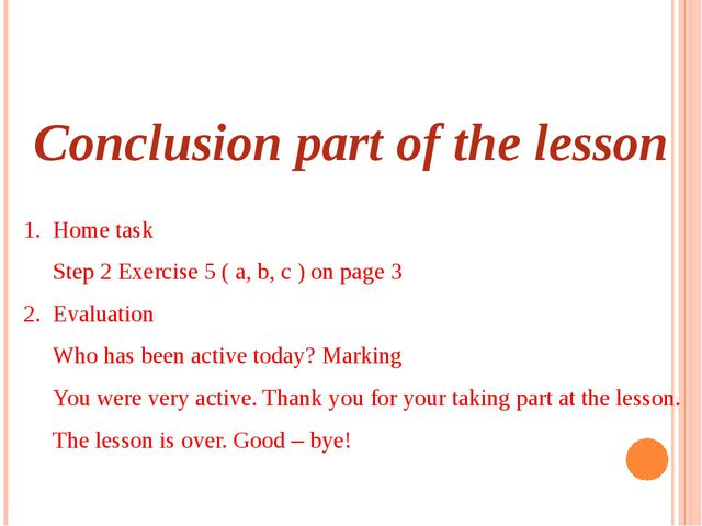 Conclusion part of the lesson 1. Home task Step 2 Exercise 5 ( a, b, c ) on p...