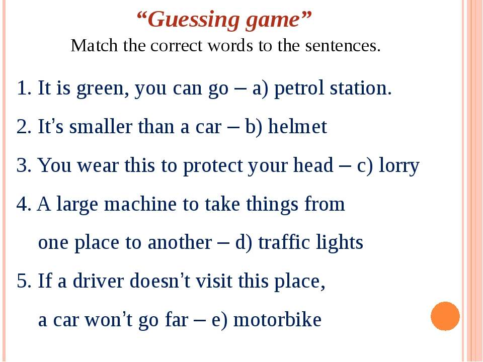"""Guessing game"" Match the correct words to the sentences. 1. It is green, you..."