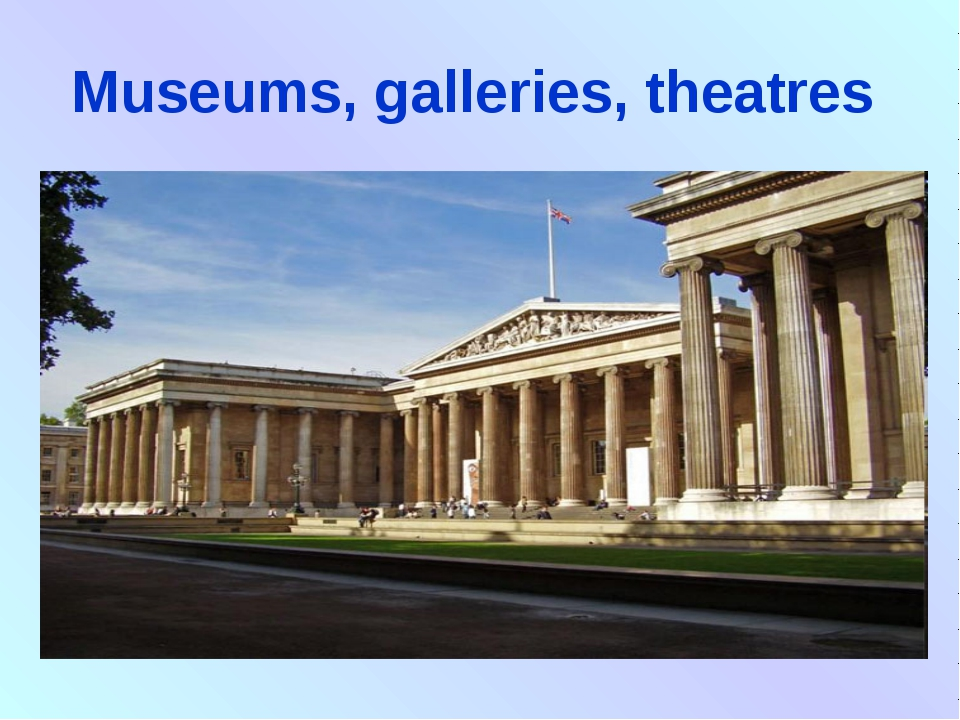 Museums, galleries, theatres