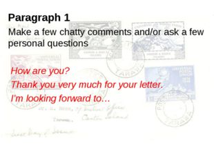 Paragraph 1 Make a few chatty comments and/or ask a few personal questions Ho
