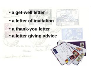 a get-well letter a letter of invitation a thank-you letter a letter giving