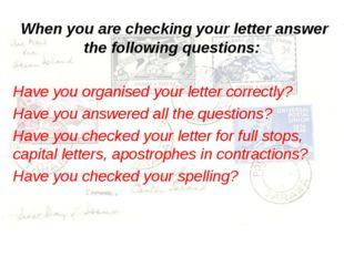 When you are checking your letter answer the following questions: Have you o