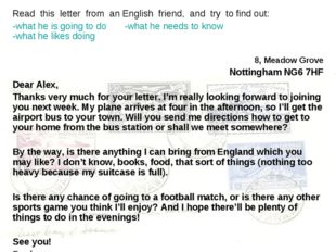 Read this letter from an English friend, and try to find out: -what he is goi