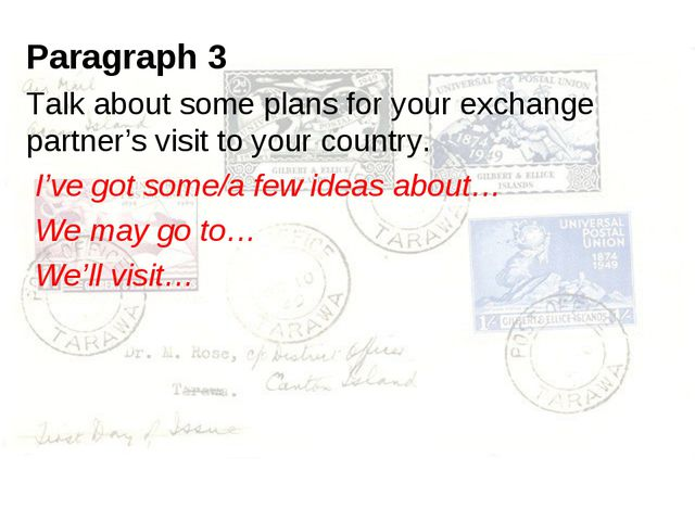 Paragraph 3 Talk about some plans for your exchange partner's visit to your c...