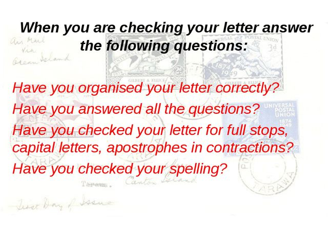 When you are checking your letter answer the following questions: Have you o...