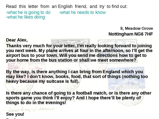 Read this letter from an English friend, and try to find out: -what he is goi...