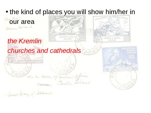 the kind of places you will show him/her in our area the Kremlin churches an...