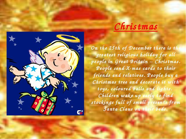 Christmas On the 25th of December there is the greatest religious holiday for...