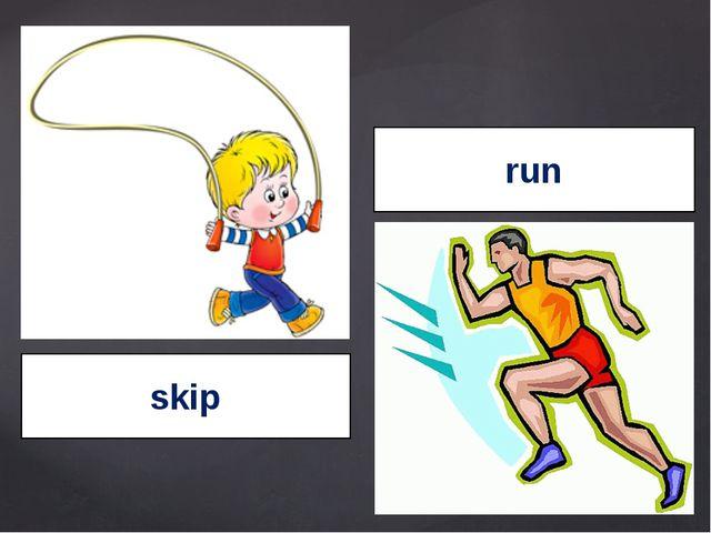 skip run