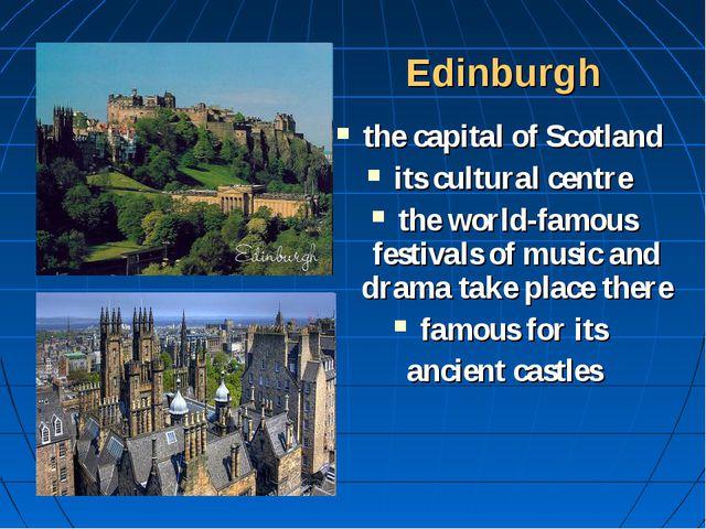 Edinburgh the capital of Scotland its cultural centre the world-famous festiv...