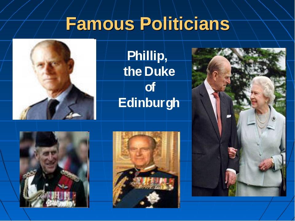 Famous Politicians Phillip, the Duke of Edinburgh
