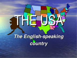 THE USA The English-speaking country
