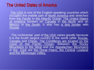 The United States of America The USA is one of the English-speaking countries
